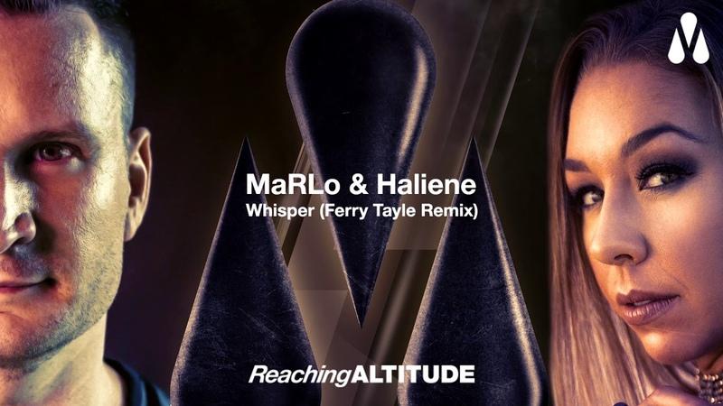 MaRLo HALIENE Whisper Ferry Tayle Remix