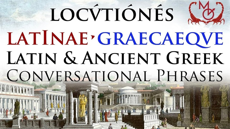 Latin Ancient Greek Conversational Phrases • Locūtiōnēs Latīnae Graecaeque Antīquae