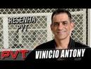 RESENHA PVT com VINICIO ANTONY - veja como foi