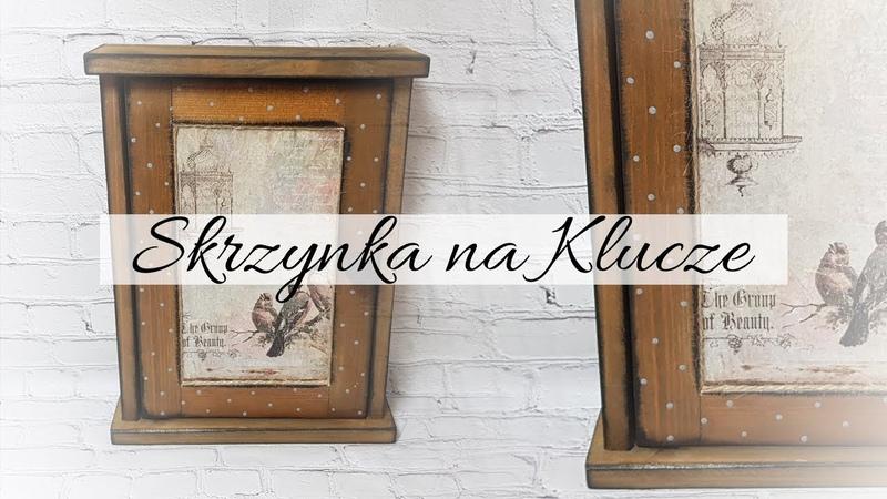 180 DECOUPAGE KEYS BOX SKRZYNKA SZAFKA NA KLUCZE RETRO DECOUPAGE TUTORIAL DIY