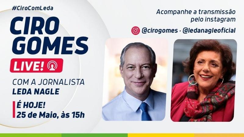 Ciro Gomes Leda Nagle e os erros do bolsonarismo infantil 25 05 2020