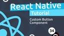 React Native Tutorial 34 Custom Button Component