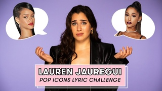 Lauren Jauregui Sings Ariana Grande, Halsey, and More | Lyric Challenge