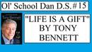 Ol' School Dan D S 15 Life Is A Gift by Tony Bennett