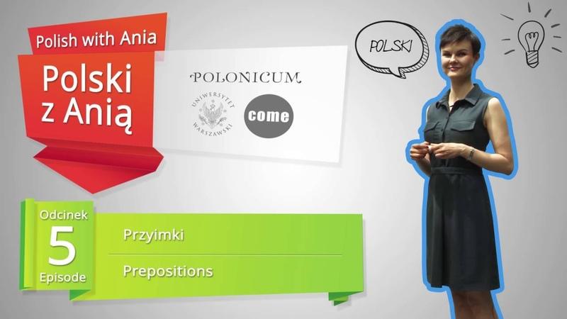 5 Polish with Ania Prepositions Polski z Anią 5 Przyimki