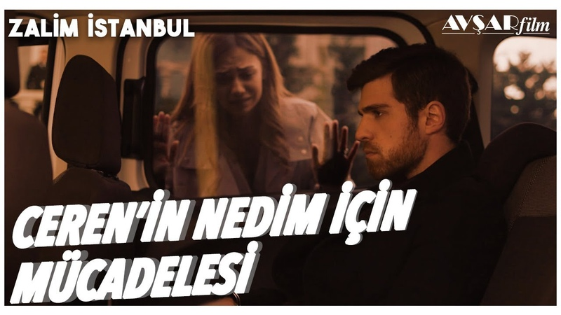 Ceren'in Nedim İçin Mücadelesi👀   Zalim İstanbul 28. Bölüm