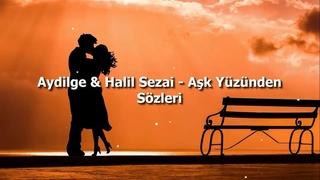 Aydilge & Halil Sezai - Aşk Yüzünden Sözleri (Lyrics)