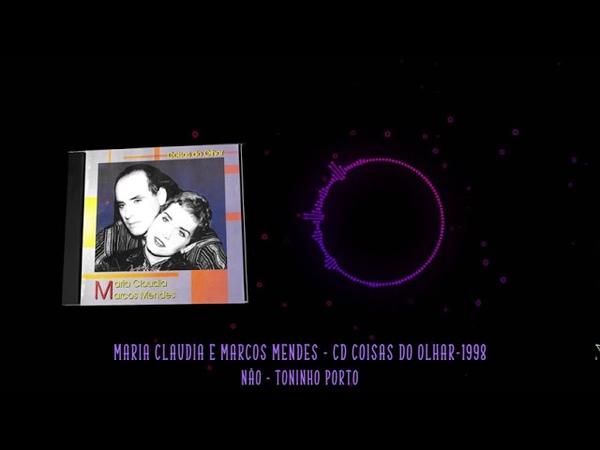 Maria Claudia e Marcos Mendes CD Coisas do Olhar 1998