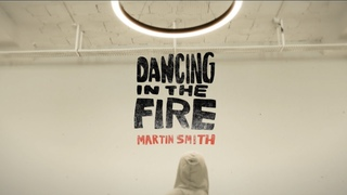 Martin Smith - Dancing In The Fire (Official Video)