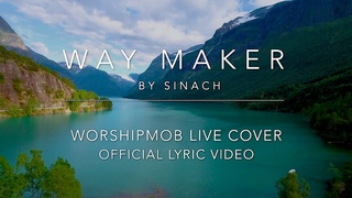 Way Maker - Sinach | WorshipMob (Official Lyric Video)