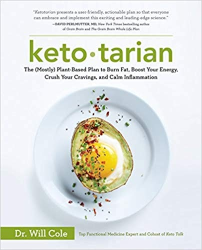 Ketotarian The (Mostly) Plant-Based Plan to Burn Fat, Boost Your Energy, Crush Your Cravings, and Calm Inflammation