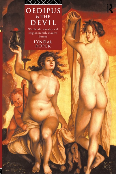 Lyndal Roper - Oedipus and the Devil