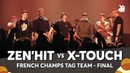 [ ZENHIT ] [ XTOUCH ] [ Swissbeatbox ] [ Wabbpost ] French Tag Team Beatbox Championship 2018 | Final