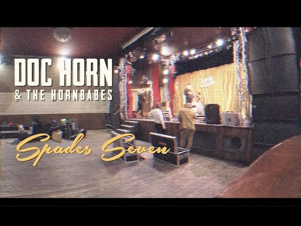 Doc Horn The Hornbabes SPADES SEVEN feat Ike Stoye Official Video