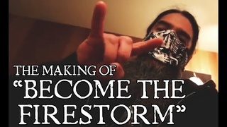 """MAKING OF """"BECOME THE FIRESTORM"""""""