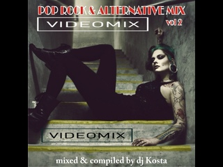 POP ROCK & ALTERNATIVE MIX 2017 By DVJ Kosta (PART TWO)