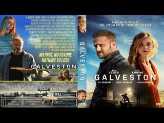 Галвестон / Galveston (2018) HD 720р. Озвучка: #ДиоНиК