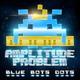 Amplitude Problem - Funky Mustache