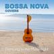 Bossa Nova Covers, Mats & My - Dancing In the Moonlight