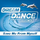 Dream Dance Alliance - Save Me From Myself