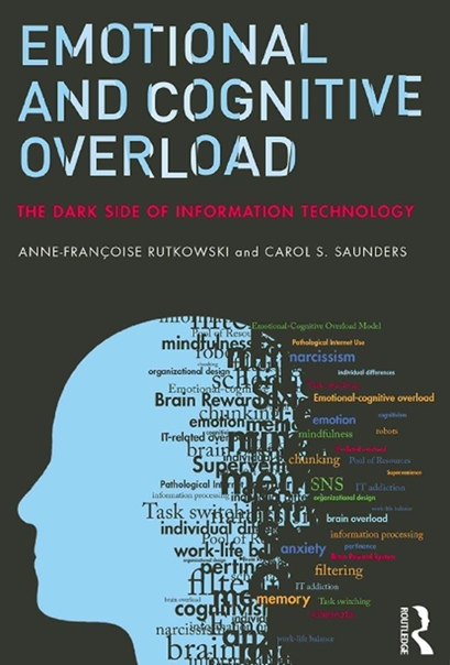 Emotional and Cognitive Overload The Dark Side of Information Technology(1)