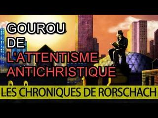 Les Chroniques de Rorschach : perversion satanique du réveillisme