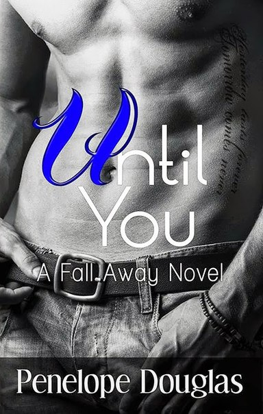 Until You (Fall Away #1.5)