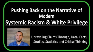 Pushing Back on the Narrative of Modern Systemic Racism & White Privilege by Casey Petersen