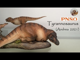 143: PNSO Tyrannosaurus (Andrea 2021) Review