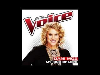 Dani Moz - My Kind Of Love - Studio Version - The Voice 2014