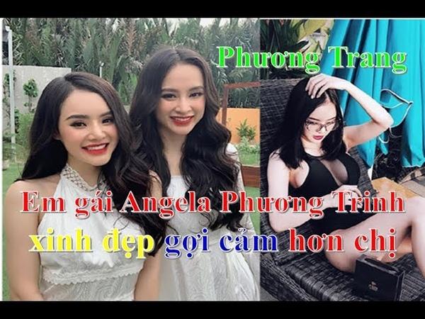 Phương Trang em gái Angela Phương Trinh xinh đẹp gợi cảm hơn chị ❤ Việt Nam Channel ❤