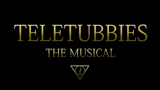TELETUBBIES THE MUSICAL (PARODY) feat. FUKASE, ELEANOR FORTE, KAAI YUKI and KAGAMINE LEN