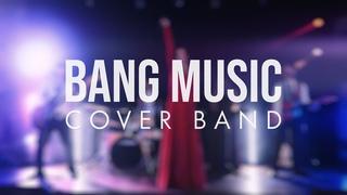 Кавер-группа BANG MUSIC 4К   Музыкальное промо
