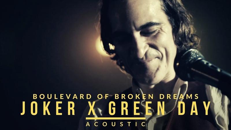 Joker x Green Day Boulevard Of Broken Dreams Acoustic