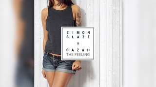 SIMON BLAZE ► THE FEELING ◄ (FEAT. RAZAH)
